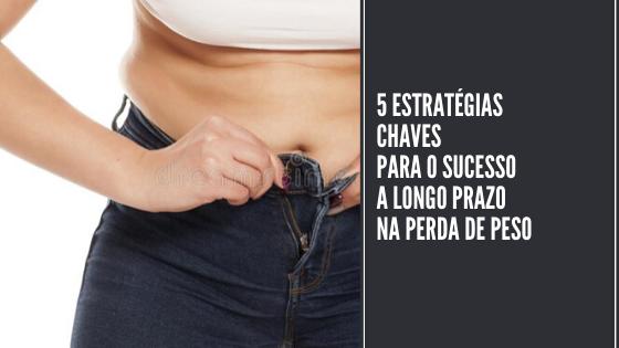 5 Estratégias chave para perda de peso