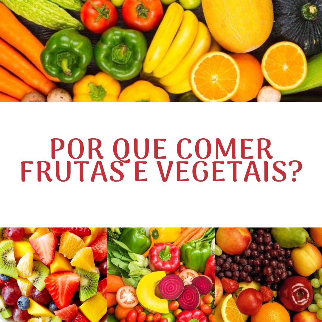 Por que comer frutas e vegetais?